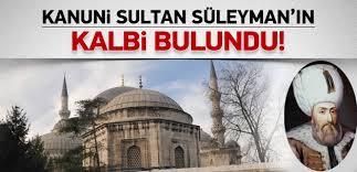 KANUNİ SULTAN SÜLEYMAN'IN KALBİ
